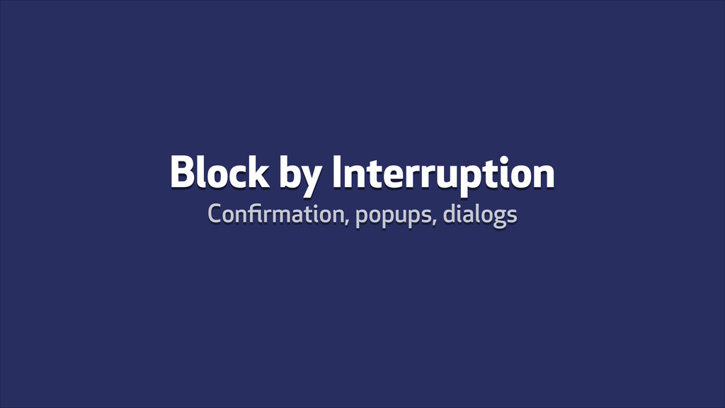 Block by Interruption Confirmation, popups, dial...
