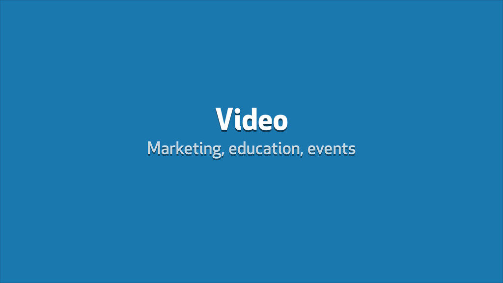 Video Marketing, education, events