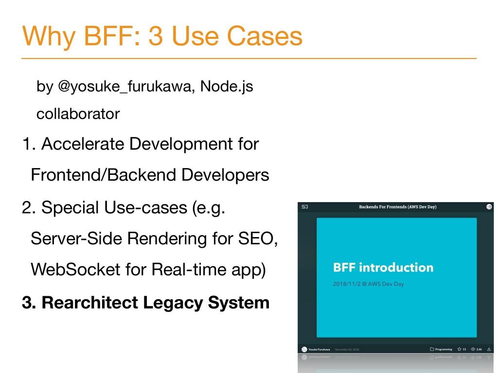 Why BFF: 3 Use Cases by @yosuke_furukawa, Node....