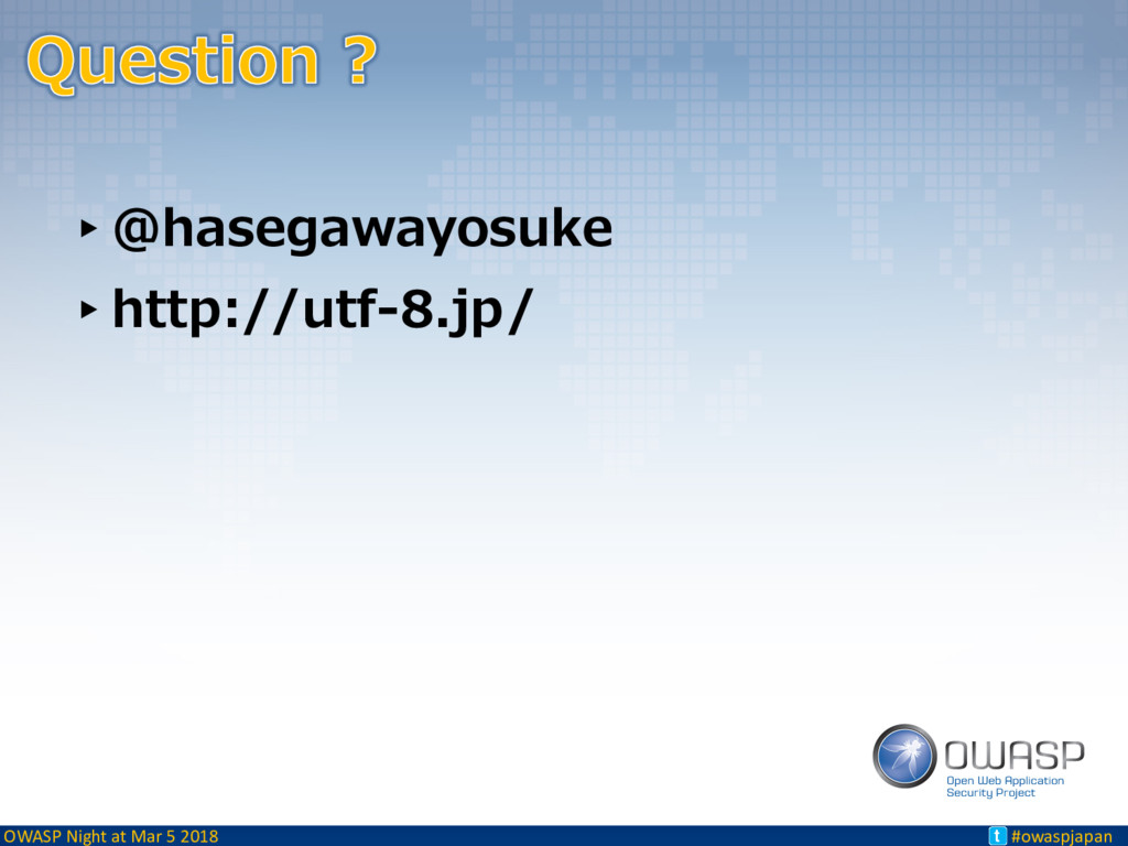 OWASP Night at Mar 5 2018 #owaspjapan t ▸@haseg...