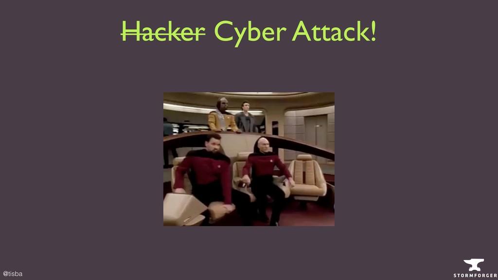 @tisba Hacker Cyber Attack!