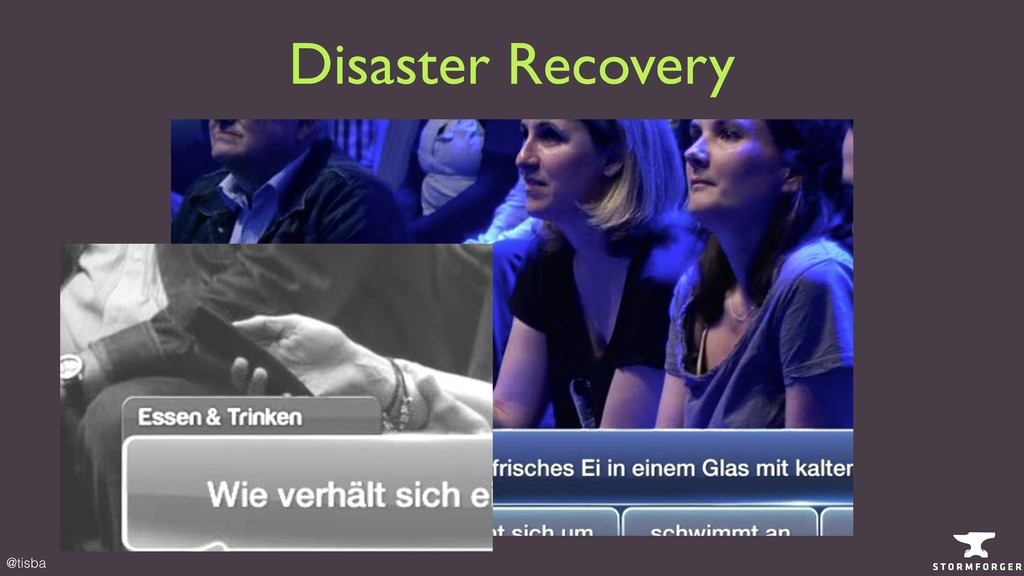 @tisba Disaster Recovery
