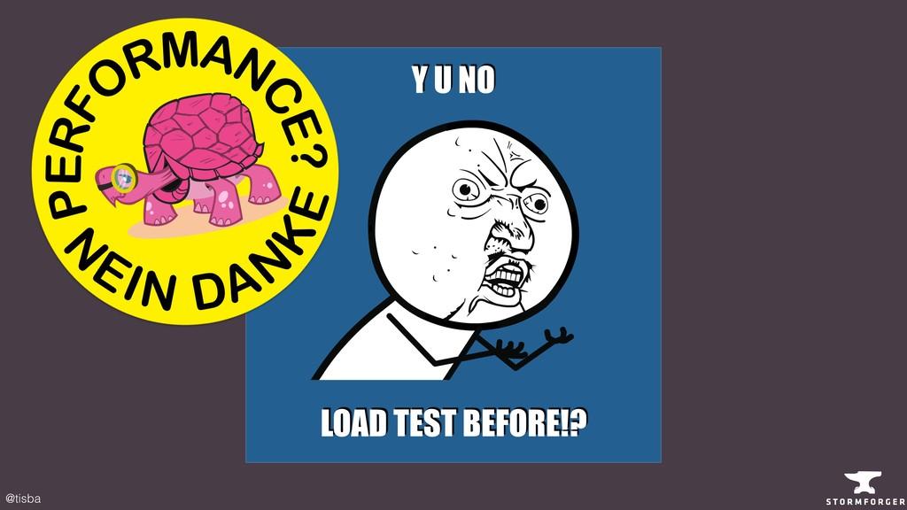 @tisba Y U NO LOAD TEST BEFORE!?