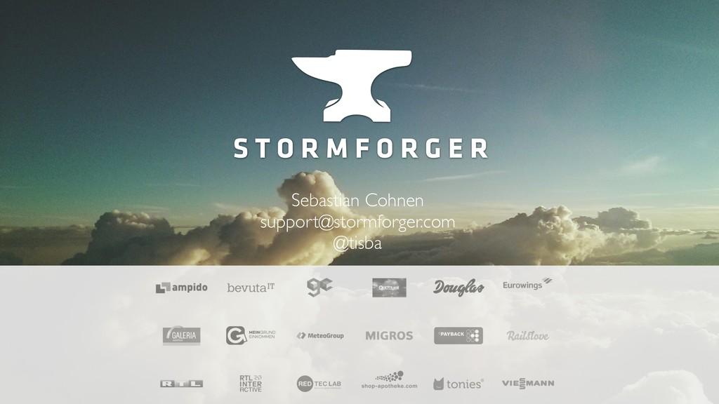 Sebastian Cohnen support@stormforger.com @tisba