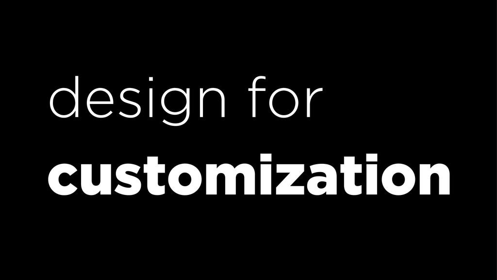 design for customization