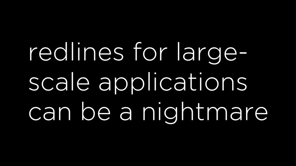 redlines for large- scale applications can be a...