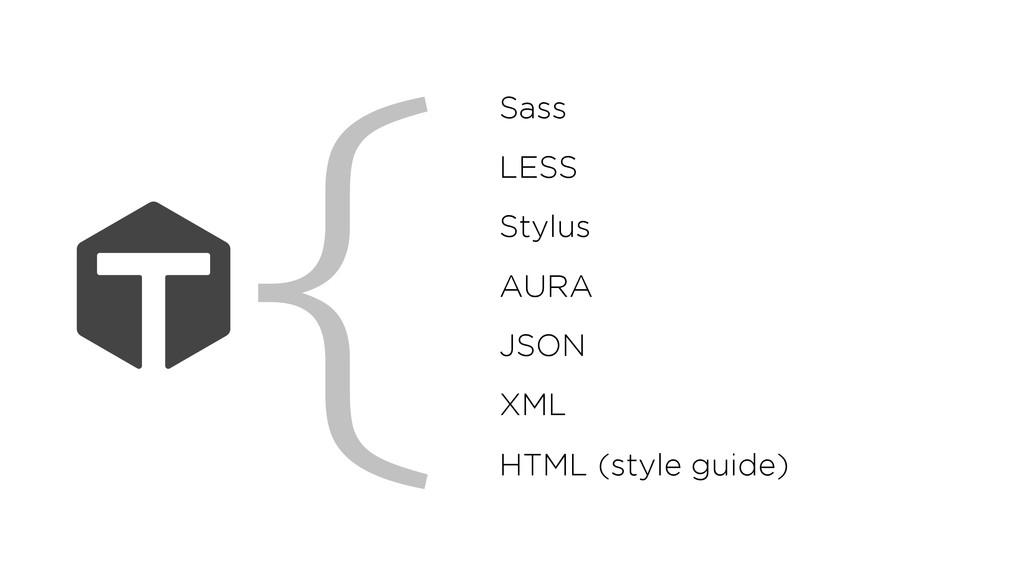 Sass LESS Stylus AURA JSON XML HTML (style guid...