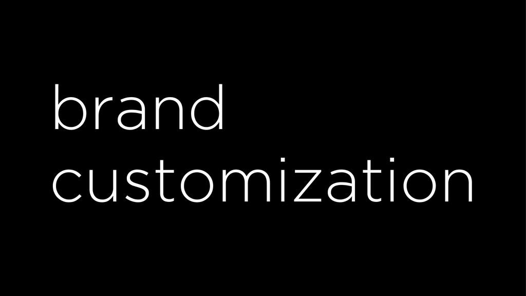 brand customization