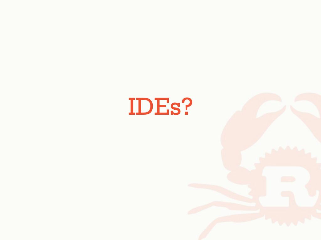 IDEs?