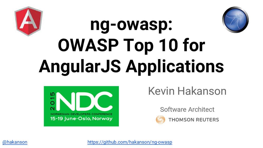 @hakanson ng-owasp: OWASP Top 10 for AngularJS ...