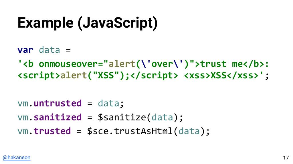 @hakanson Example (JavaScript) var data = '<b o...