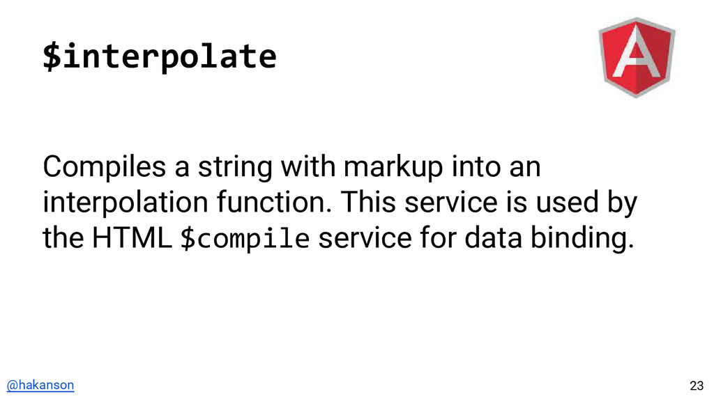 @hakanson $interpolate Compiles a string with m...
