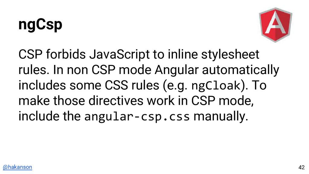 @hakanson ngCsp CSP forbids JavaScript to inlin...