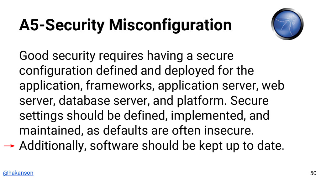@hakanson A5-Security Misconfiguration Good sec...