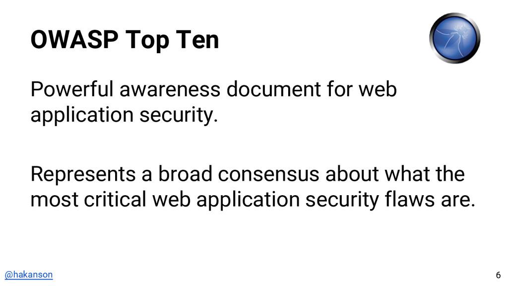 @hakanson OWASP Top Ten Powerful awareness docu...