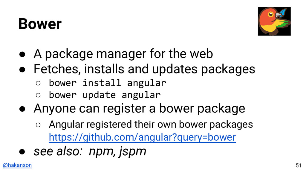 @hakanson Bower ● A package manager for the web...