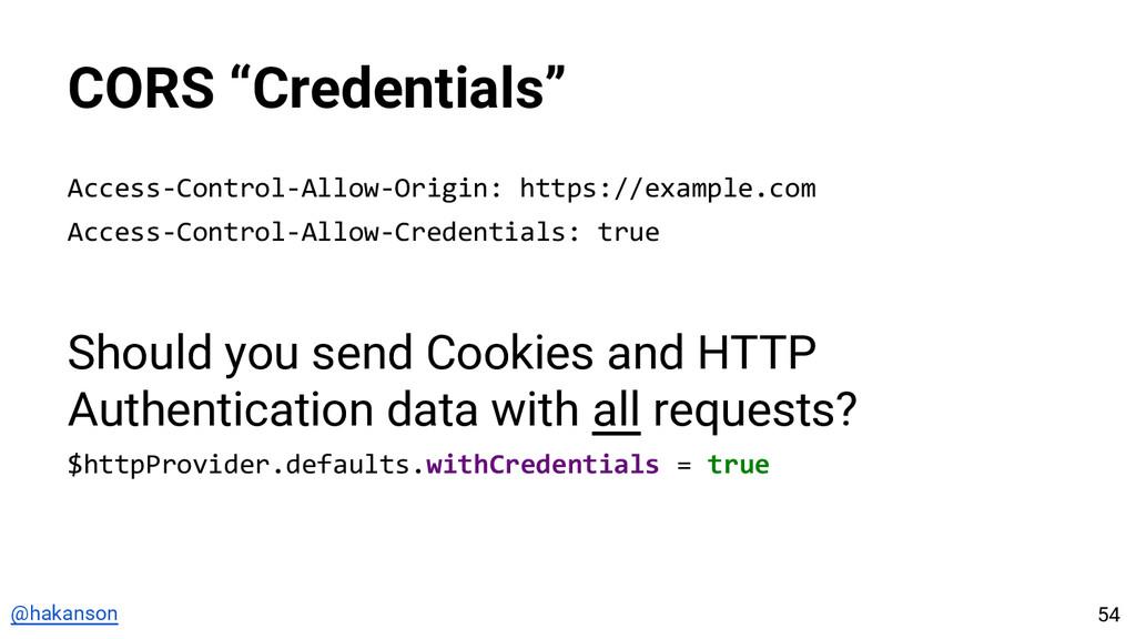 "@hakanson CORS ""Credentials"" Access-Control-All..."