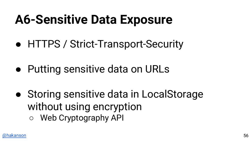 @hakanson A6-Sensitive Data Exposure ● HTTPS / ...