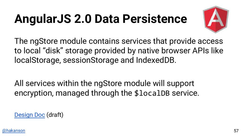 @hakanson AngularJS 2.0 Data Persistence The ng...
