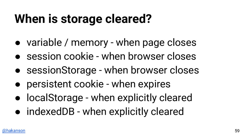 @hakanson When is storage cleared? ● variable /...