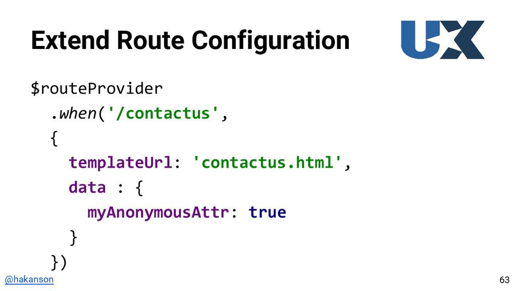 @hakanson Extend Route Configuration $routeProv...