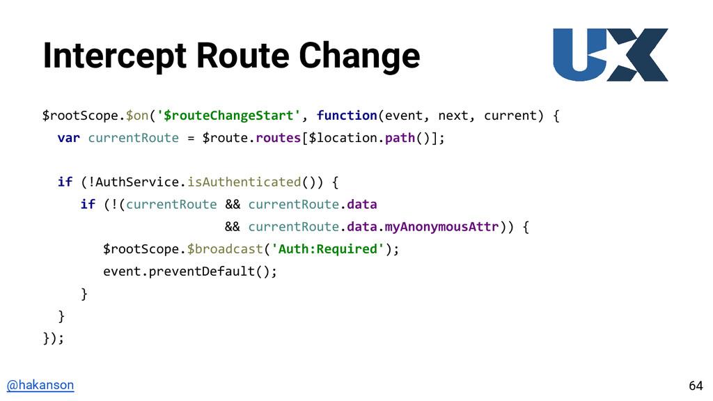 @hakanson Intercept Route Change $rootScope.$on...