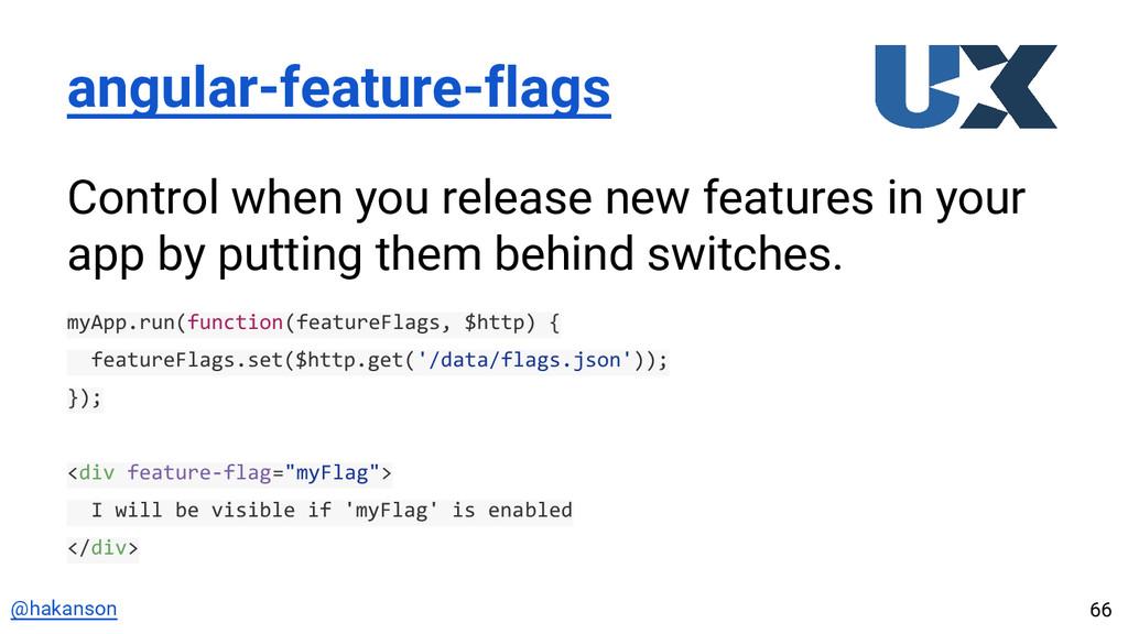 @hakanson angular-feature-flags Control when yo...