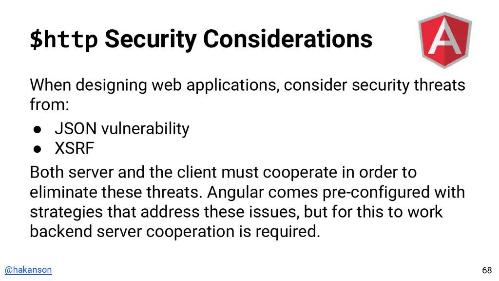 @hakanson $http Security Considerations When de...