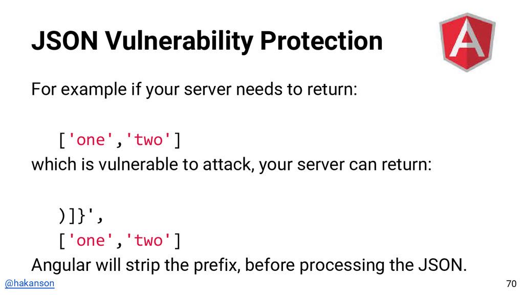 @hakanson JSON Vulnerability Protection For exa...