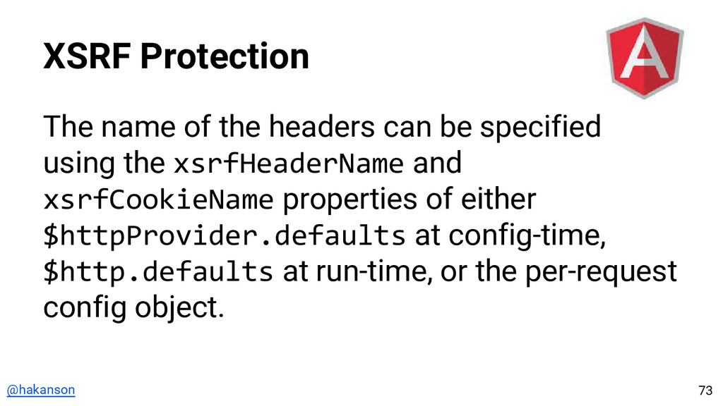 @hakanson XSRF Protection The name of the heade...