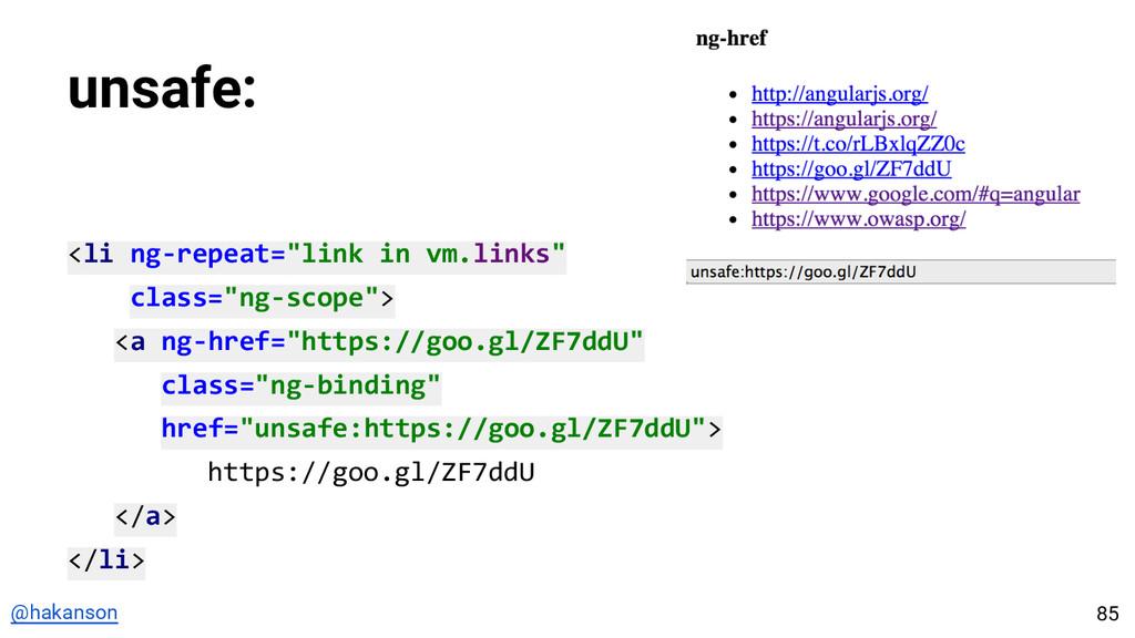 """@hakanson unsafe: <li ng-repeat=""""link in vm.lin..."""