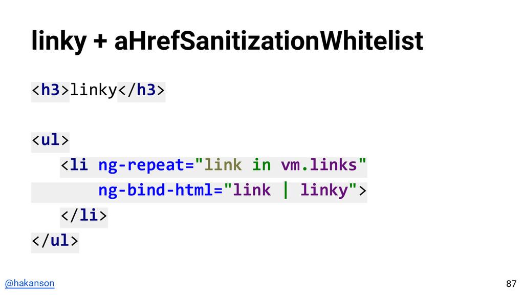 @hakanson linky + aHrefSanitizationWhitelist <h...