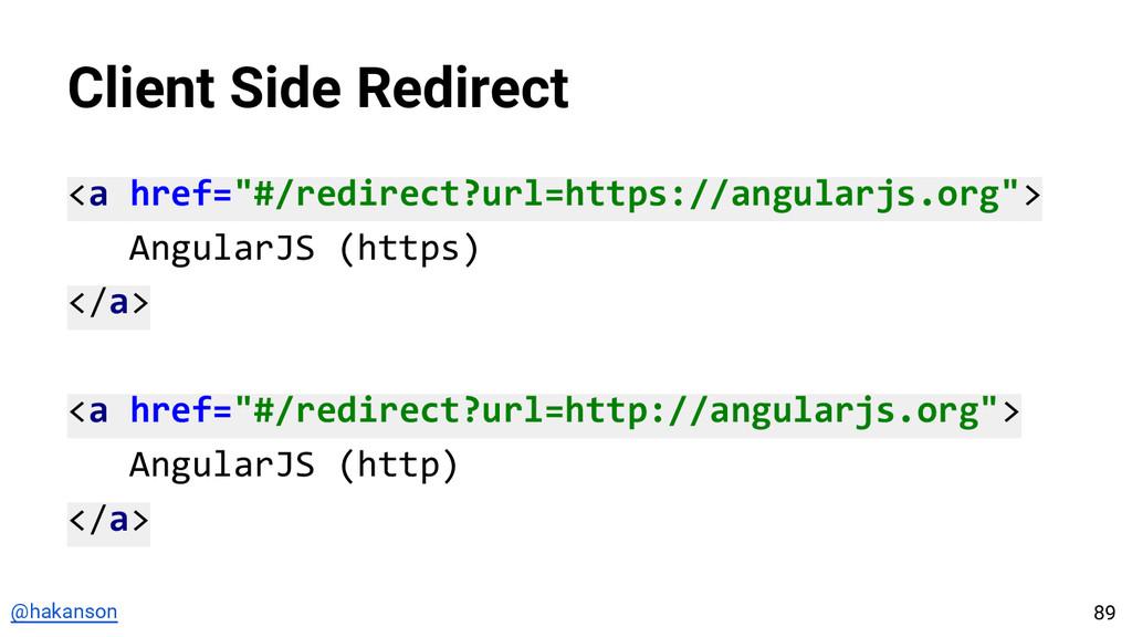 "@hakanson Client Side Redirect <a href=""#/redir..."