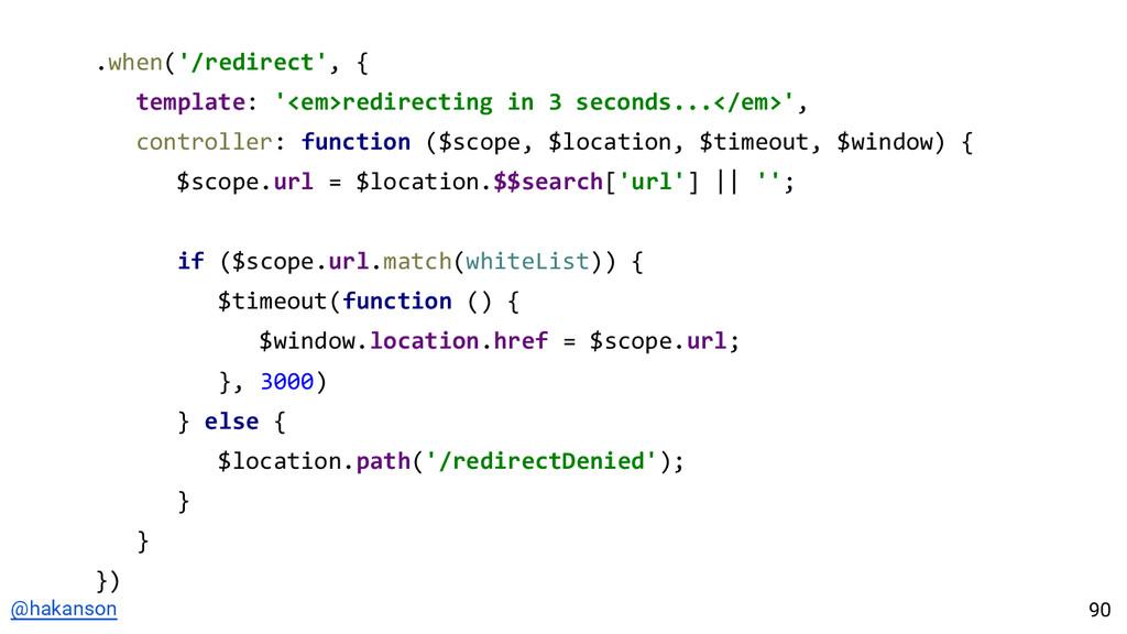 @hakanson .when('/redirect', { template: '<em>r...