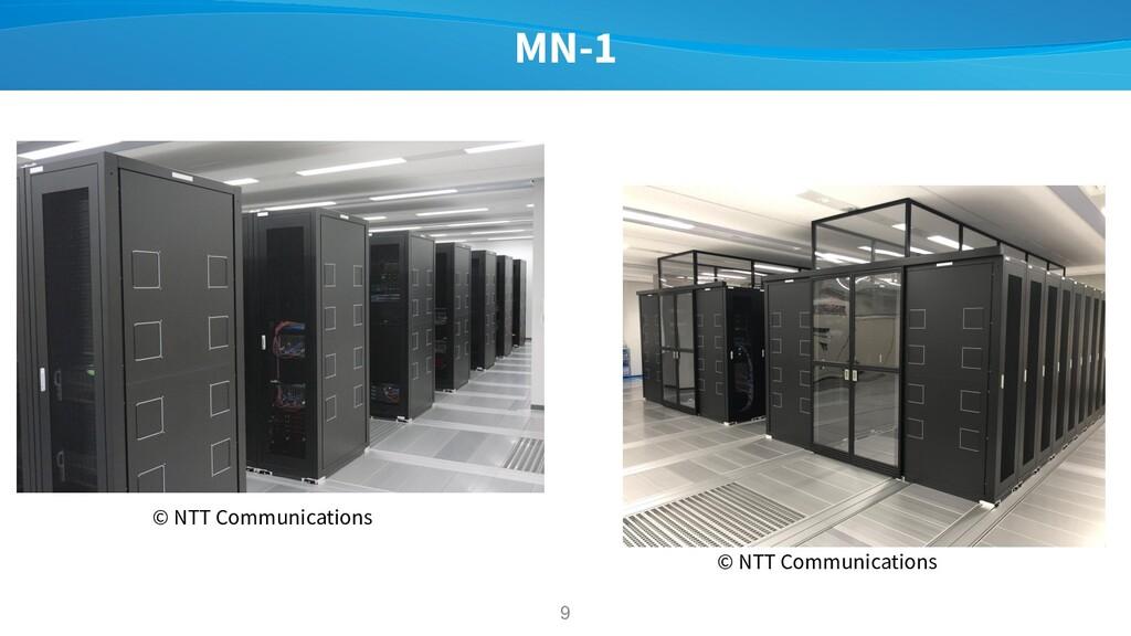 MN-1 9 © NTT Communications © NTT Communications