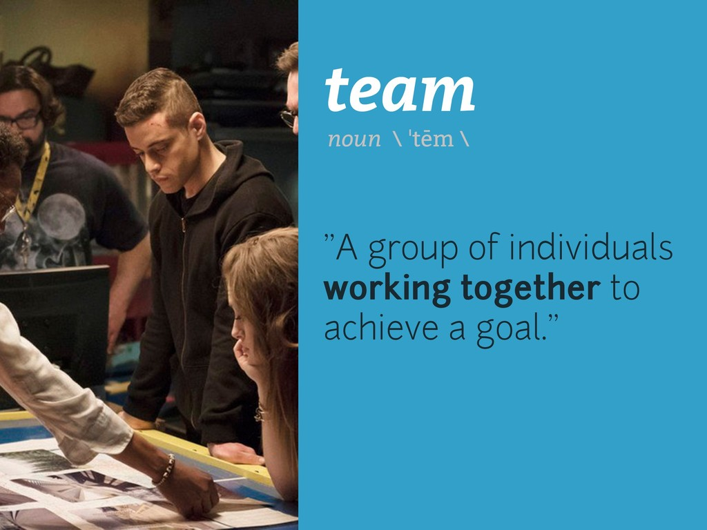 "team ""A group of individuals working together t..."