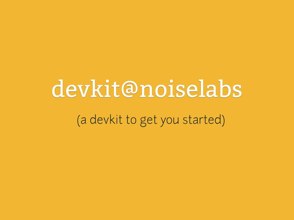 devkit@noiselabs (a devkit to get you started)