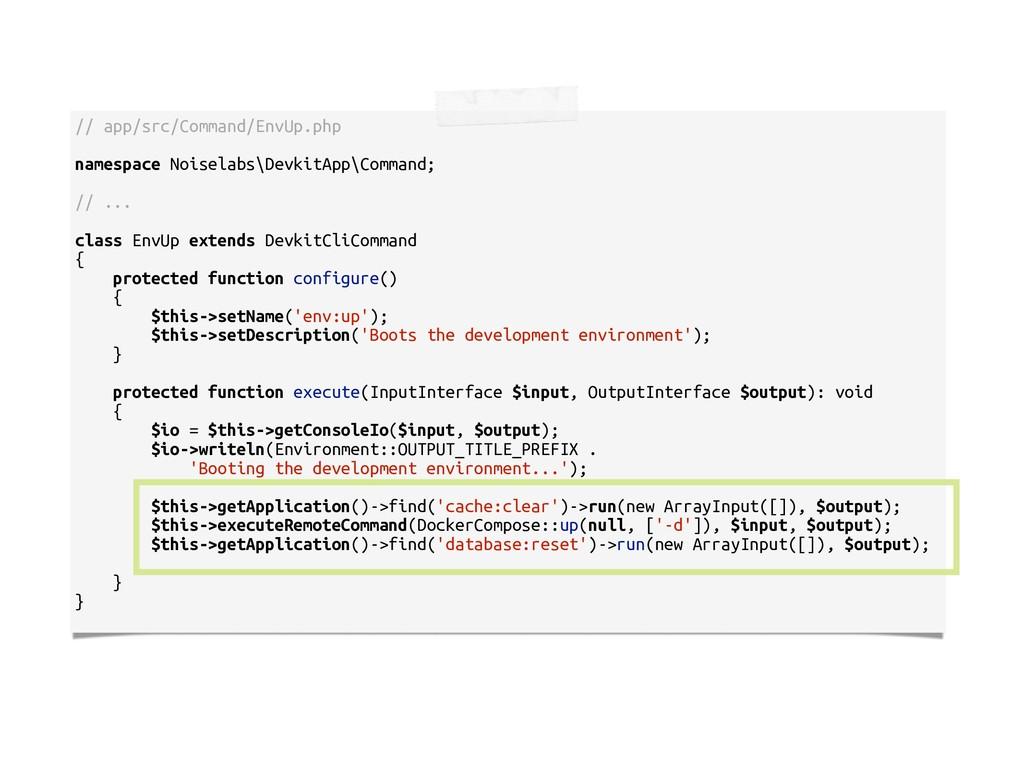 // app/src/Command/EnvUp.php namespace Noiselab...