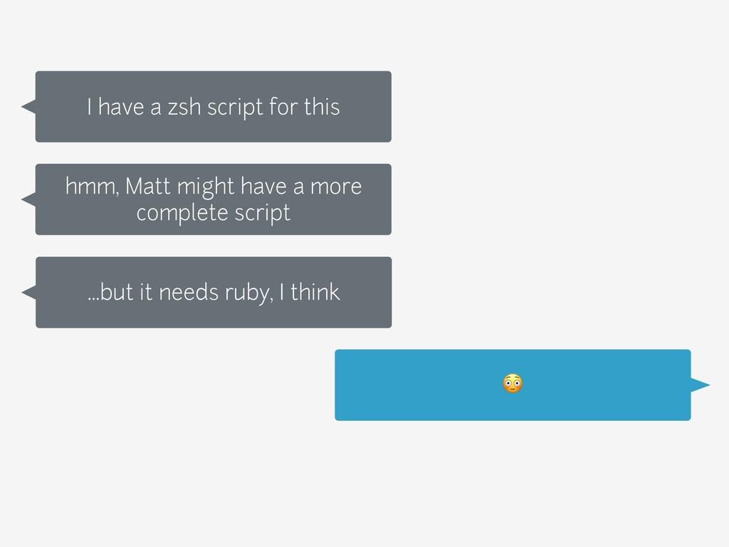 I have a zsh script for this  hmm, Matt might h...