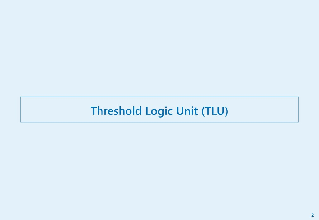 Threshold Logic Unit (TLU) 2