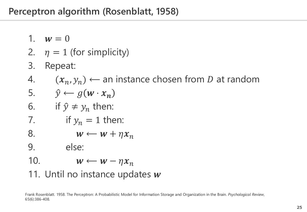 Perceptron algorithm (Rosenblatt, 1958) 25 1.  ...