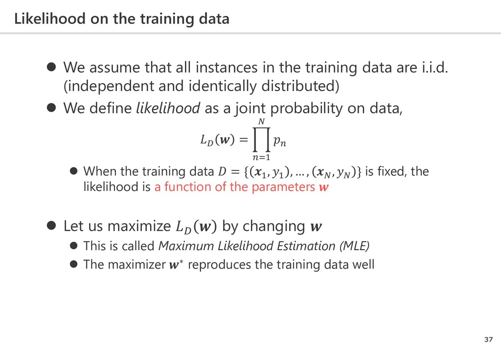Likelihood on the training data 37  We assume ...