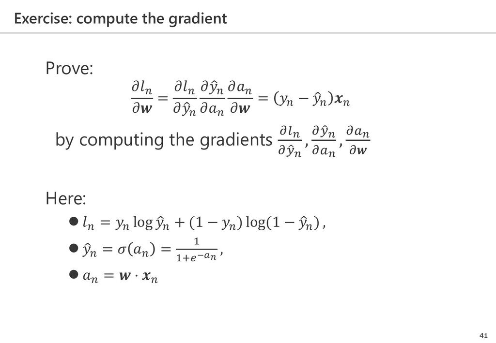 Exercise: compute the gradient 41 Prove:   =   ...