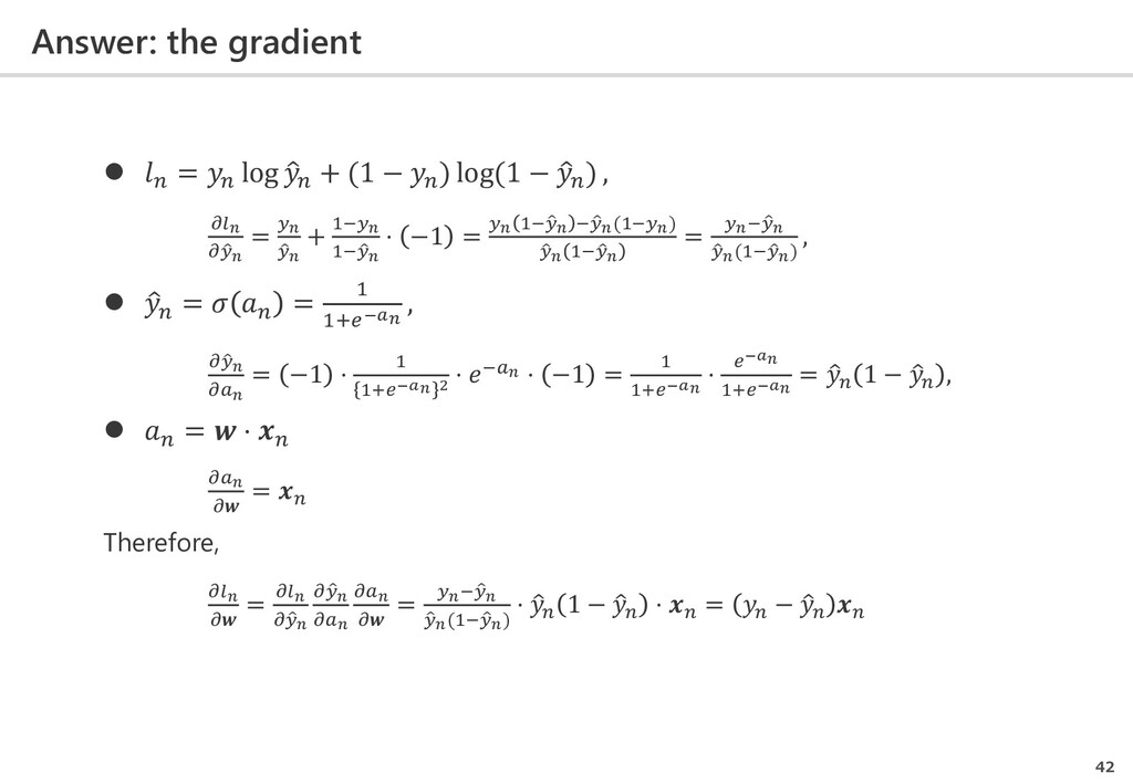 Answer: the gradient 42   =  log �  + (1 −  ) ...