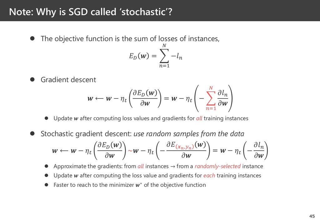 Note: Why is SGD called 'stochastic'? 45  The ...