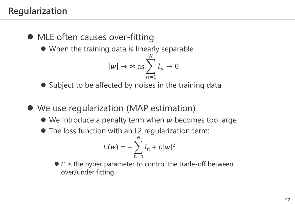 Regularization 47  MLE often causes over-fitti...