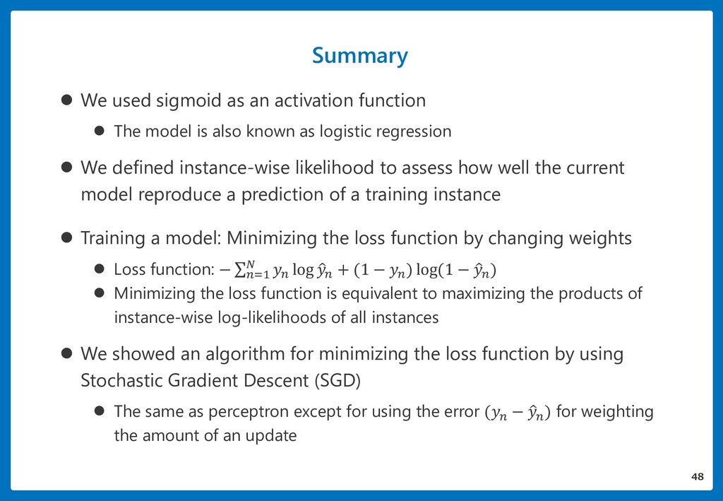 Summary 48  We used sigmoid as an activation f...
