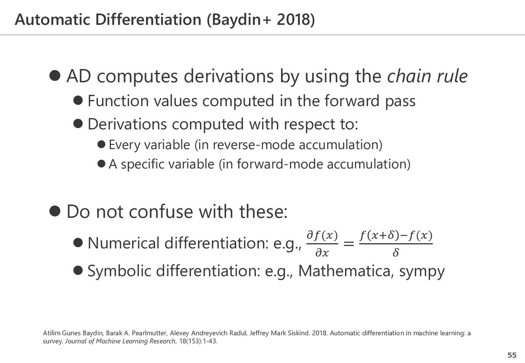 Automatic Differentiation (Baydin+ 2018) 55  A...