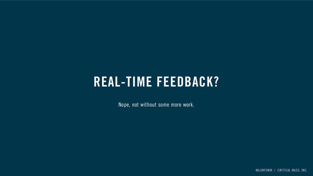@LANYONM / CRITICAL MASS, INC. REAL-TIME FEEDBA...