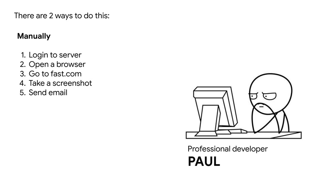 Professional developer PAUL There are 2 ways to...